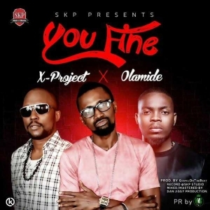 X-Project - You Fine ft. Olamide